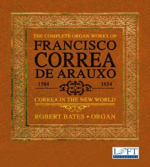 The Complete Organ Works of Francisco Correa de Arauxo: Correa in the New World Product Image