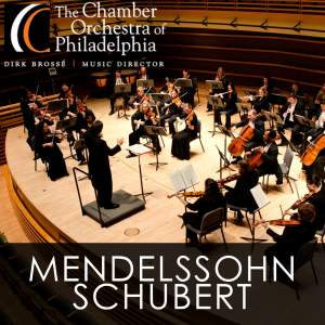"MENDELSSOHN, Felix: The Hebrides, ""Fingal's Cave"" / SCHUBERT, F.: Symphony No. 3 (Chamber Orchestra of Philadelphia, Brosse)"