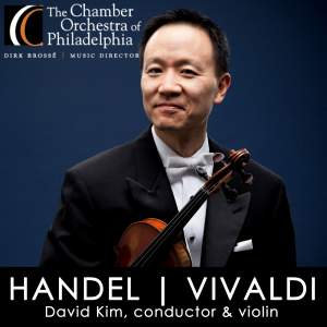 HANDEL, G.F.: Water Music Suite No. 1 (excerpts) / VIVALDI, A.: The 4 Seasons (Chamber Orchestra of Philadelphia, David Kim)