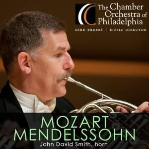 "MOZART, W.A.: Horn Concerto No. 4 / MENDELSSOHN, Felix: Symphony No. 4, ""Italian"" (Chamber Orchestra of Philadelphia, Brosse)"