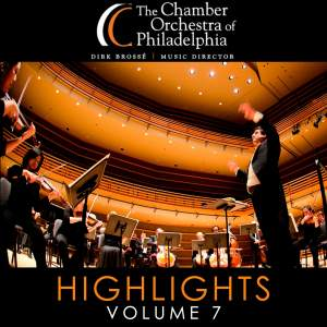 The Chamber Orchestra of Philadelphia: Highlights CD, Vol. 7