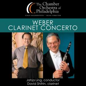 WEBER, C.M. von: Clarinet Concerto No. 2 / HAYDN, J.: Symphony No. 88 (Shifrin, Chamber Orchestra of Philadelphia, Jahja Ling)
