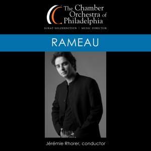 RAMEAU, J.-P.: Hippolyte et Aricie Suite (1753 version) / Les Indes galantes Suite (Chamber Orchestra of Philadelphia, Rhorer)