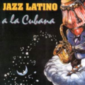 Latin Jazz A La Cubana