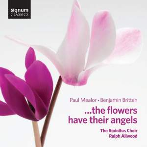 Paul Mealor & Britten: …the flowers have their angels
