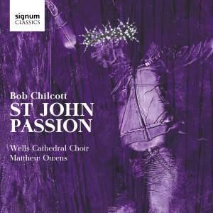 Chilcott: St John Passion