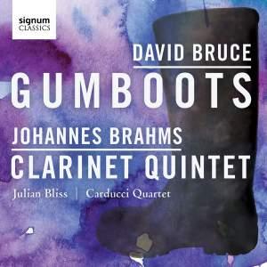 David Bruce: Gumboots & Brahms: Clarinet Quintet