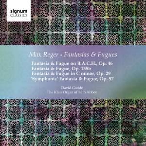 Reger: Fantasias & Fugues