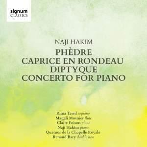 Naji Hakim: Phèdre, Caprice, Diptyque & Piano Concerto