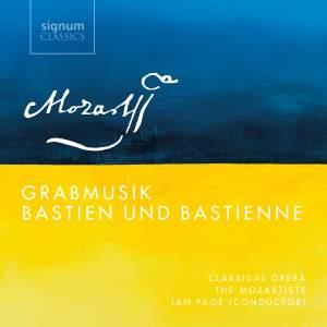 Mozart: Grabmusik & Bastien und Bastienne