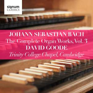 Johann Sebastian Bach: The Complete Organ Works Vol. 3