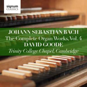 Johann Sebastian Bach: The Complete Organ Works Vol. 4