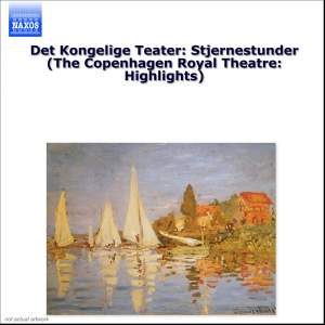 Det Kongelige Teater: Stjernestunder (The Copenhagen Royal Theatre: Highlights)