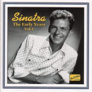 Sinatra - The Early Years, Vol. 1 (1940-1942)