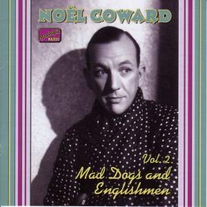 Noel Coward - Mad Dogs and Englishmen (1932-1936)