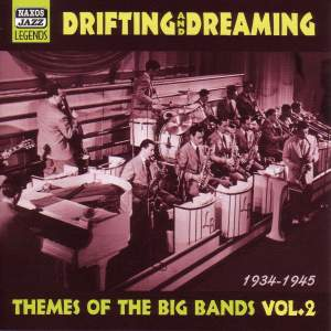 Themes of the Big Bands, Vol. 2: Drifting and Dreaming (1934-1945)