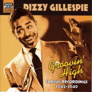 Dizzy Gillespie - Groovin' High (1942-1949)