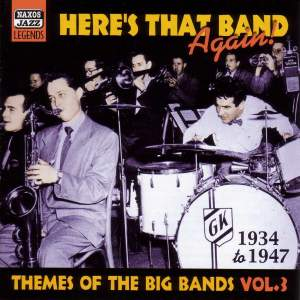 Themes Of The Big Bands, Vol. 3: Here's That Band Again (1934-1947) Product Image