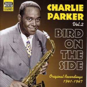 Charlie Parker - Bird on the Side (1941-1947)