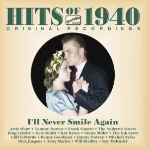Hits of the 1940's: I'll Never Smile Again Product Image