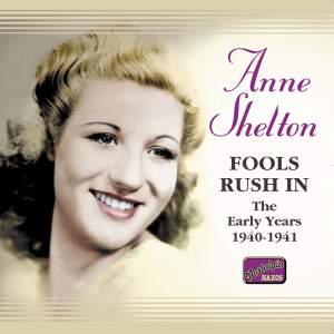 Anne Shelton - Fools Rush In (1940-1941)