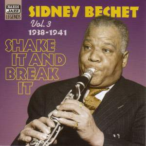 Sidney Bechet - Shake It And Break It (1938-1941)