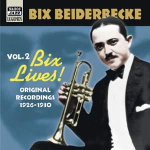 Bix Lives! (1926-1930)