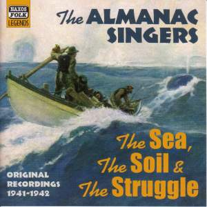 The Almanac Singers - The Sea, The Soil And The Struggle (1941-1942) Product Image