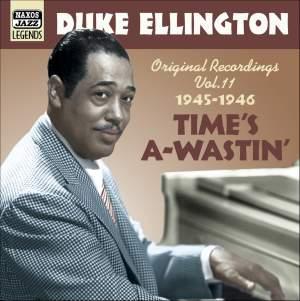 Duke Ellington Volume 11 - 'Time's A-Wastin'