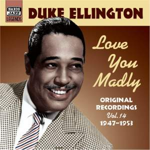 Duke Ellington Volume 14 'Love You Madly'