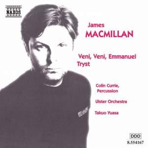 MacMillan: Veni, Veni Emmanuel & Tryst