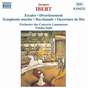 Ibert: Escales & Divertissement
