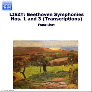 Liszt: Beethoven Symphonies Nos. 1 and 3 (Transcriptions) Product Image