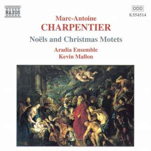 Charpentier: Noels and Christmas Motets