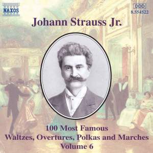 Johann Strauss II: 100 Most Famous Waltzes Vol. 6