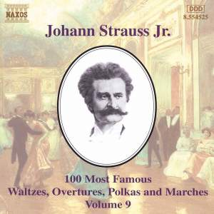Johann Strauss II: 100 Most Famous Waltzes Vol. 9