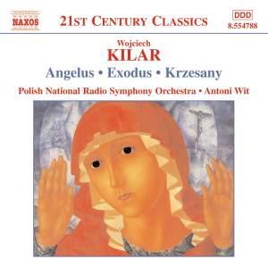 Wojciech Kilar: Angelus, Exodus & Krzesany