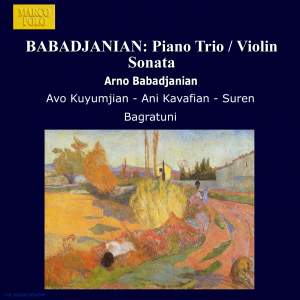 Babadjanian: Piano Trio & Violin Sonata