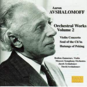 Aaron Avshalomoff: Orchestral Works Vol. 2 Product Image