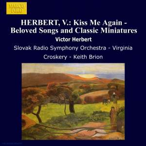 Victor Herbert: Kiss Me Again - Beloved Songs and Classic Miniatures Product Image
