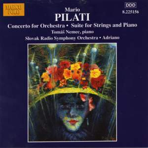 Mario Pilati: Concerto for Orchestra & Suite for Strings and Piano Product Image