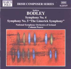 Seóirse Bodley: Symphonies Nos. 4 and 5