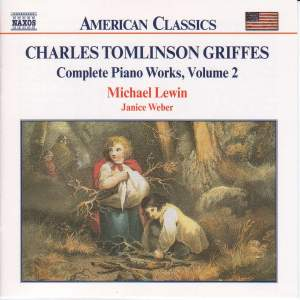 Charles Tomlinson Griffes: Piano Works, Vol. 2