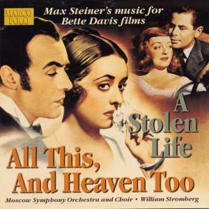 Max Steiner: All This, and Heaven Too & A Stolen Life Product Image