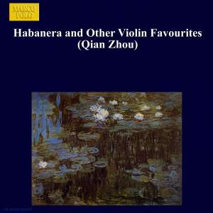 Habanera and Other Violin Favourites