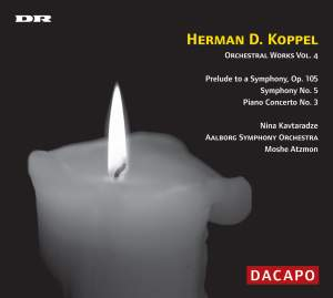 Herman D Koppel - Orchestral Works Volume 4