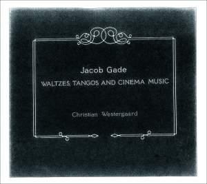 Jacob Gade - Waltzes, Tangos and Cinema Music Product Image