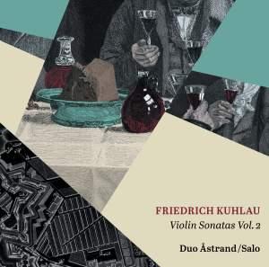 Friedrich Kuhlau: Violin Sonatas Vol. 2