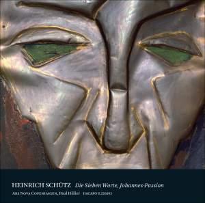 Schütz - Die sieben Worte Jesu Christi am Kreutz & Johannes-Passion