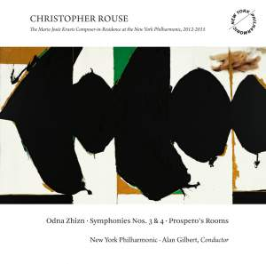 Christopher Rouse: Odna Zhizn, Symphonies 3 & 4, Prospero's Rooms